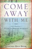 Come Away with Me, Cynthia Hyle Bezek, 1600062946