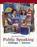 Public Speaking for College and Career with Speechmate 1.0 and PowerWeb, Gregory, Hamilton, 0072492945