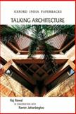 Talking Architecture : Raj Rewal in Conversation with Ramin Jahanbegloo, Jahanbegloo, Ramin and Rewal, Raj, 0198082940