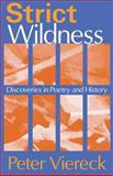 Strict Wildness : Discoveries in Poetry and History, Viereck, Peter, 0765802945
