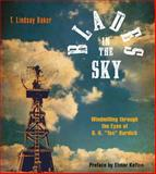 Blades in the Sky, T. Lindsay Baker and B. H. Burdick, 0896722945