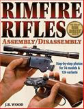 Rimfire Rifles Assembly/Disassembly, J. B. Wood, 0896892948