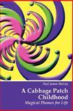 A Cabbage Patch Childhood, Paul James McCoy, 1425992943