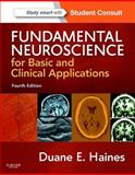 Fundamental Neuroscience for Basic and Clinical Applications : With STUDENT CONSULT Online Access, Haines, Duane E., 1437702945