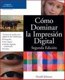El Dominio de la Impresion Digital, Segunda Edicion/Mastering Digital Printing 9781598632941