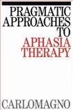 Pragmatic Approaches to Aphasia Therapy, Carlomagno, Sergio, 1870332946