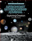 Astronomy Notebooking Journal for Exploring Creation with Astronomy, Jeannie Fulbright, 193201294X