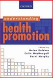 Understanding Health Promotion, Keleher, Helen and MacDougall, Colin, 0195552946