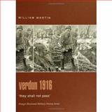 Verdun 1916 : They Shall Not Pass, Martin, William, 0275982947