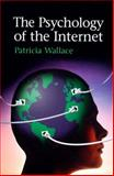 The Psychology of the Internet, Patricia M. Wallace, 0521632943
