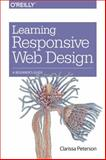 Learning Responsive Web Design : A Beginner's Guide, Peterson, Clarissa, 144936294X