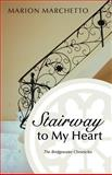 Stairway to My Heart, Marion Marchetto, 1475932944