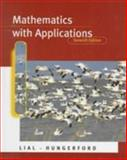 Mathematics with Applications : In the Management, Natural and Social Sciences, Hungerford, Thomas W., 0321022947