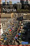 A History of Nigeria, Falola, Toyin and Heaton, Matthew M., 0521862949