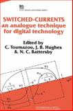 Switched-Currents : An Analogue Technique for Digital Technology, , 0863412947