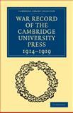 War Record of the Cambridge University Press, 1914-1919, Anonymus Anonymus, 1108002943