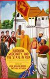 Buddhism, Modernity, and the State in Asia : Forms of Engagement, , 1137332948