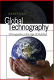 Global Technography : Ethnography in the Age of Mobility, Kien, Grant, 1433102943