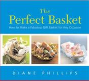 The Perfect Basket, Diane Phillips, 1558322949