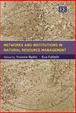 Networks and Institutions in Natural Resource Management, Rydin, Yvonne and Falleth, Eva, 1845422945