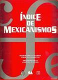 Índice de Mexicanismos : Registrados en 138 Listas Publicadas Desde 1761, Academia Mexicana, 9681662946