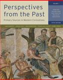 Perspectives from the Past : Primary Sources in Western Civilizations - From the Ancient near East Through the Age of Absolutism, Brophy, James M. and Cole, Joshua, 0393912949