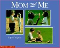 Mom and Me, John Kaplan, 0590472941