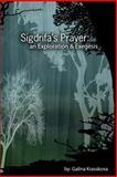Sigdrifa's Prayer: an Exploration and Exegesis, Galina Krasskova, 061514294X