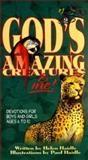 God's Amazing Creatures and Me!, Helen Haidle and Paul Haidle, 0890512949