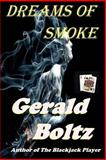 Dreams of Smoke, Gerald Boltz, 1496182944