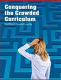 Conquering the Crowded Curriculum, Lundy, Kathleen Gould, 1551382946