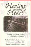 Healing from the Heart, Rochelle Graham and Flora Litt, 1551452944