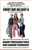 Every Day an Easy A (Elementary Edition) Millions of Students Earned an A Grade Today and So Can You, Tree of Knowledge Press: We Educate Children One Child at a Time, 1885872941