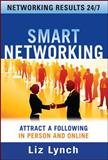 Smart Networking : Attract a Following in Person and Online, Lynch, Liz, 0071602941