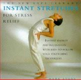 Instant Stretches for Stress Relief : Instant Energy and Relaxation with Easy-to-Follow Yoga..., Evans, Mark, 1859672949