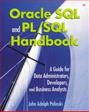 Oracle SQL and PL/SQL Handbook : A Guide for Data Administrators, Developers, and Business Analysts, Palinski, John Adolph, 0201752948