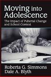 Moving into Adolescence : The Impact of Pubertal Change and School Context, Simmons, Roberta G. and Blyth, Dale A., 0202362949