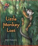 Little Monkey Lost, Keith Du Quette, 0399242945