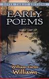 Early Poems, William Carlos Williams, 0486292940