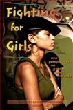 Fighting for Girls : New Perspectives on Gender and Violence, Jones, Lind, 1438432941