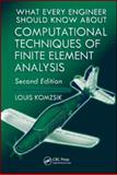 What Every Engineer Should Know about Computational Techniques of Finite Element Analysis, Komzsik, Louis, 1439802947