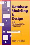 Database Modeling and Design : The Fundamental Principles, Teorey, Toby J., 1558602941