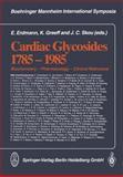 Cardiac Glycosides 1785-1985 : Biochemistry -- Pharmacology -- Clinical Relevance, , 3662112949