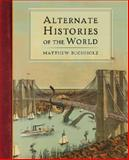 The Alternate Histories of the World 9780399162947