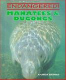 Manatees and Dugongs, Amanda Harman, 0761402942