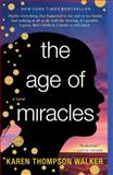 The Age of Miracles, Karen Thompson Walker, 0812982940