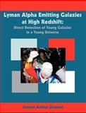 Lyman Alpha Emitting Galaxies at High Redshift, Dawson, Steven, 1581122942