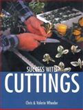 Success with Cuttings, Chris Wheeler and Valerie Wheeler, 1861082940