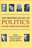 The British Study of Politics in the Twentieth Century, , 0197262945