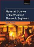 Materials Science for Electrical and Electronic Engineers, Jones, Ian P., 0198562942